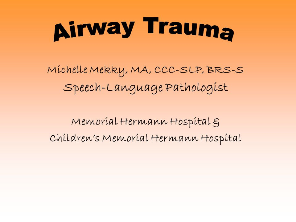 Airway Trauma Speech-Language Pathologist