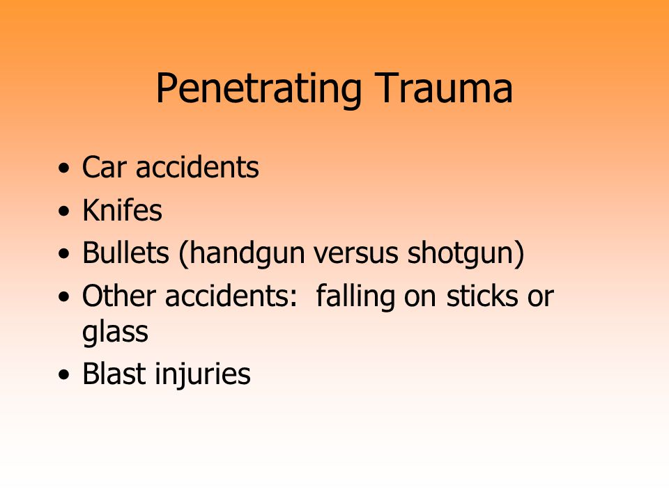 Penetrating Trauma Car accidents Knifes