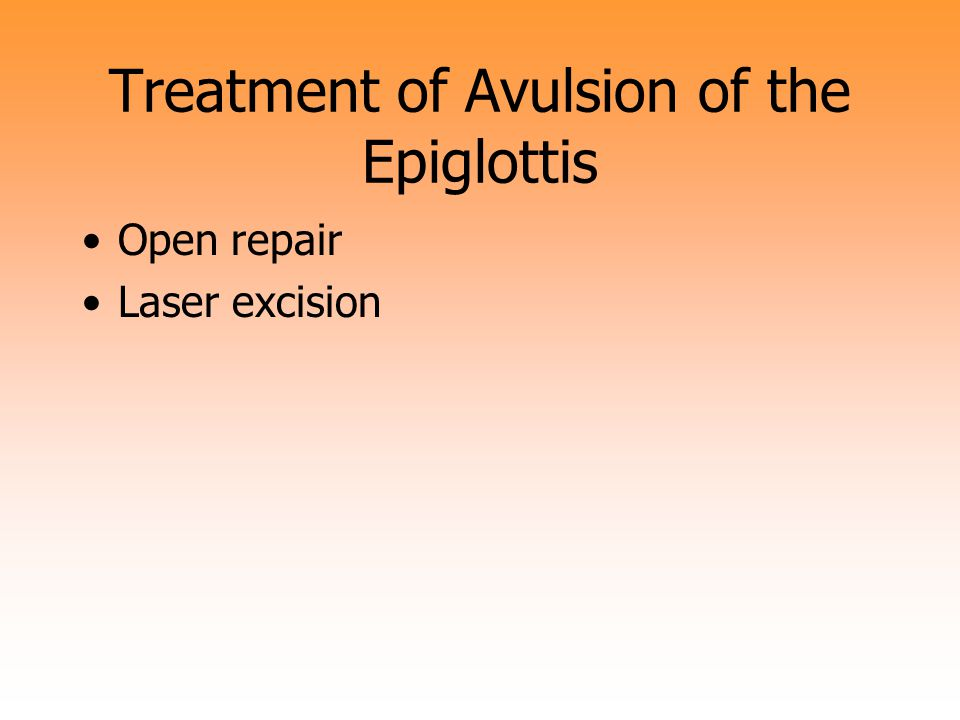 Treatment of Avulsion of the Epiglottis
