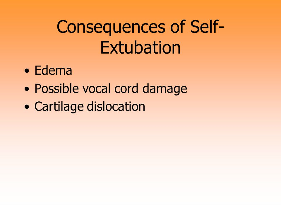 Consequences of Self-Extubation