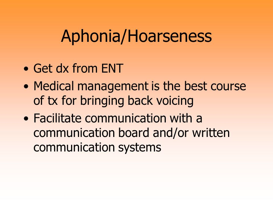 Aphonia/Hoarseness Get dx from ENT
