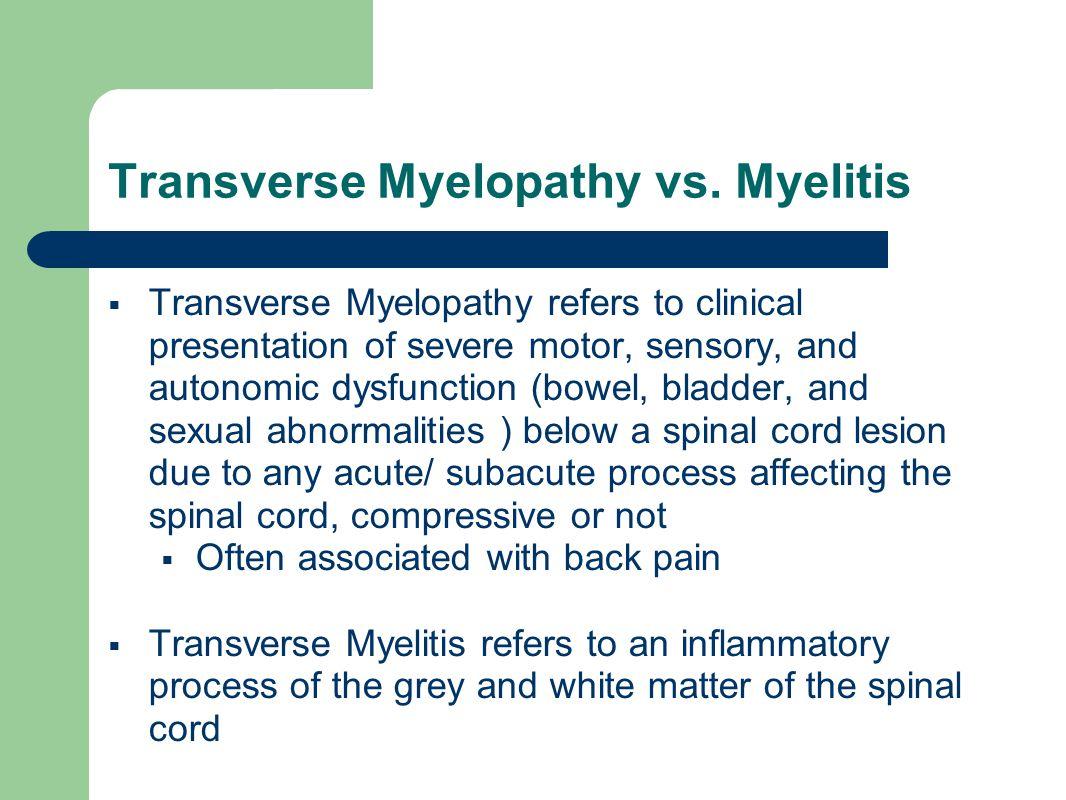 Transverse Myelopathy vs. Myelitis