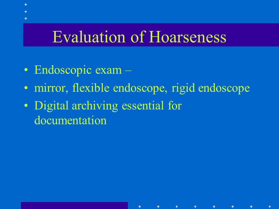 Evaluation of Hoarseness