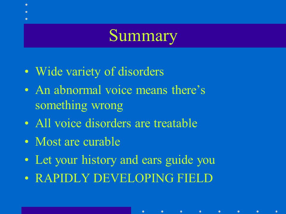 Summary Wide variety of disorders