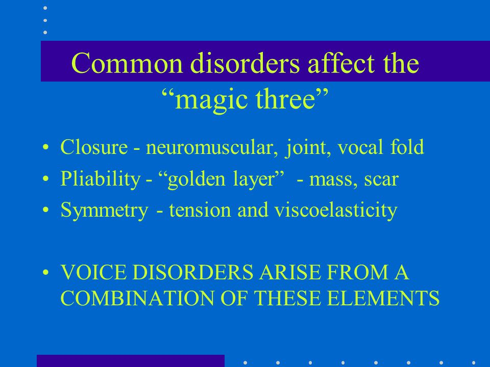 Common disorders affect the magic three