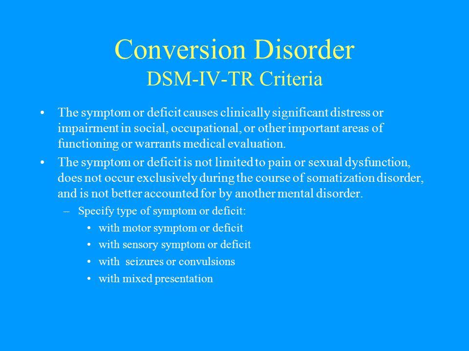 Conversion Disorder DSM-IV-TR Criteria