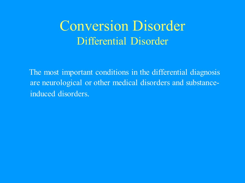 Conversion Disorder Differential Disorder