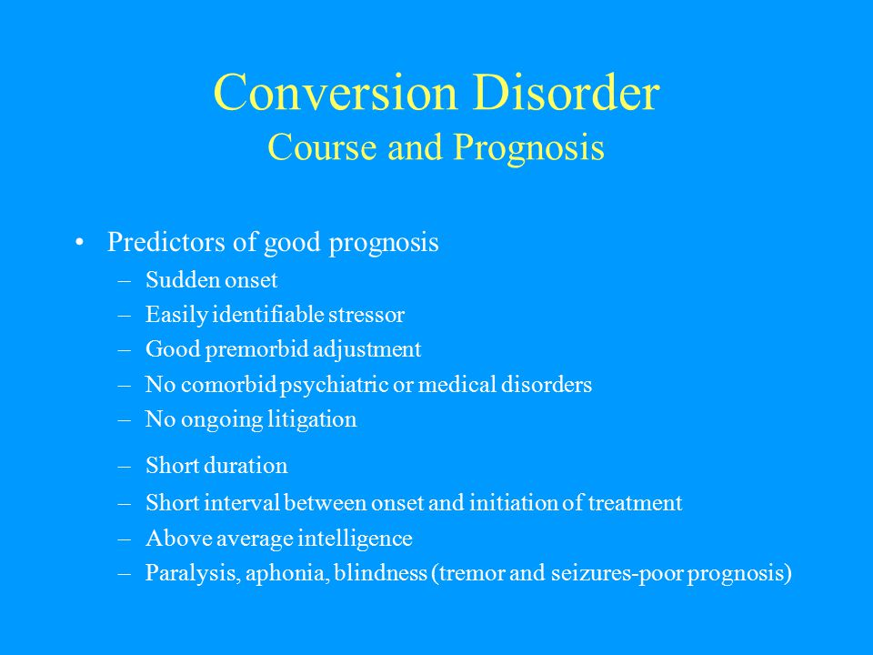Conversion Disorder Course and Prognosis