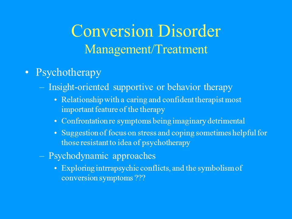 Conversion Disorder Management/Treatment