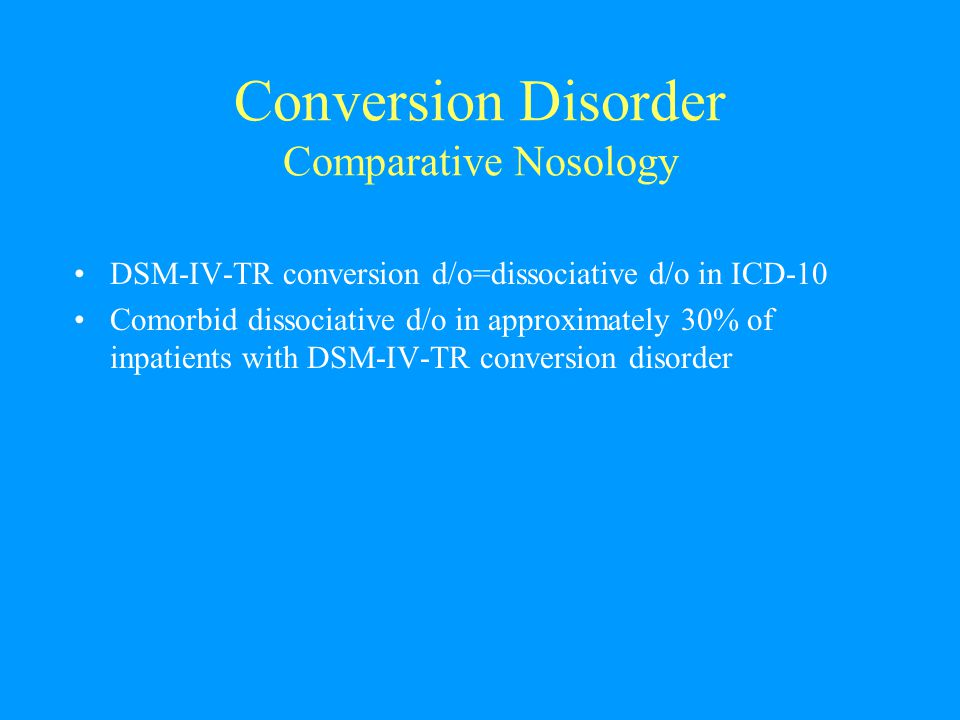 Conversion Disorder Comparative Nosology