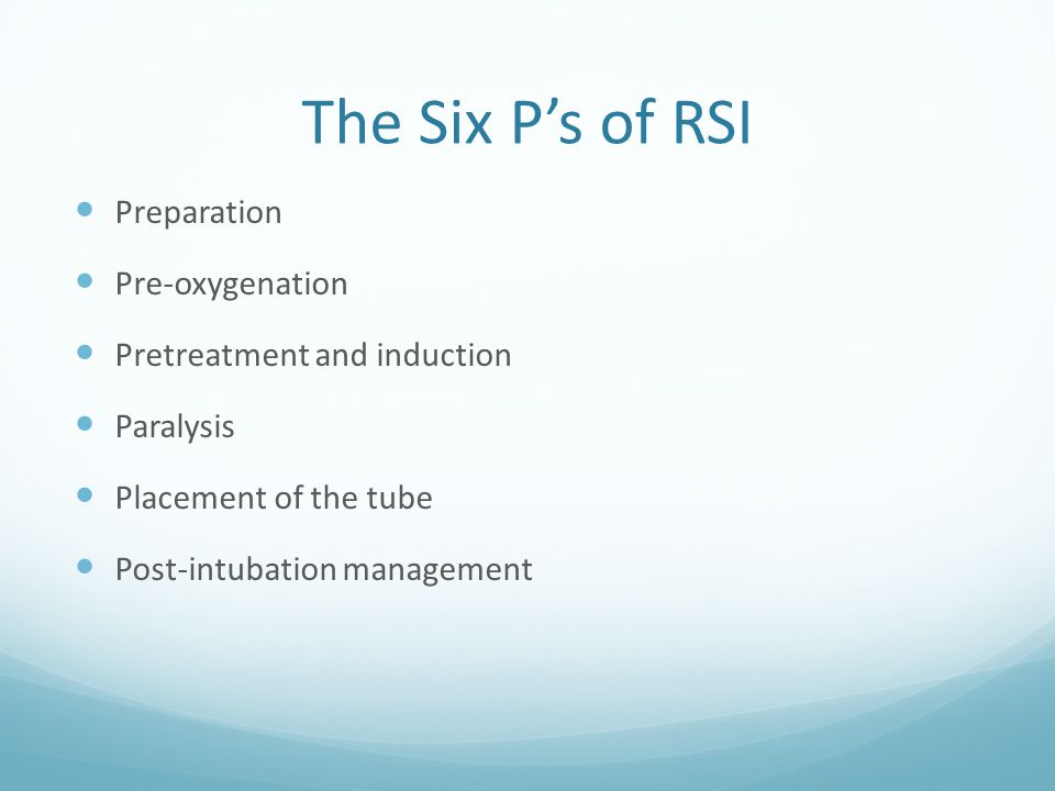 The Six P's of RSI Preparation Pre-oxygenation