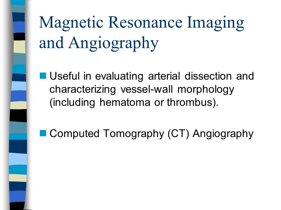 Magnetic Resonance Imaging and Angiography