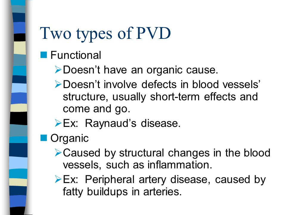 Two types of PVD Functional Doesn't have an organic cause.
