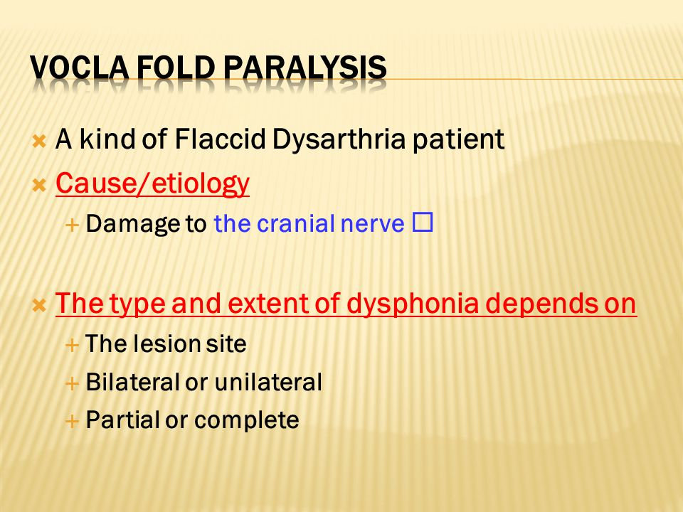 Vocla fold paralysis A kind of Flaccid Dysarthria patient