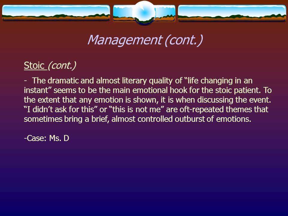 Management (cont.) Stoic (cont.)