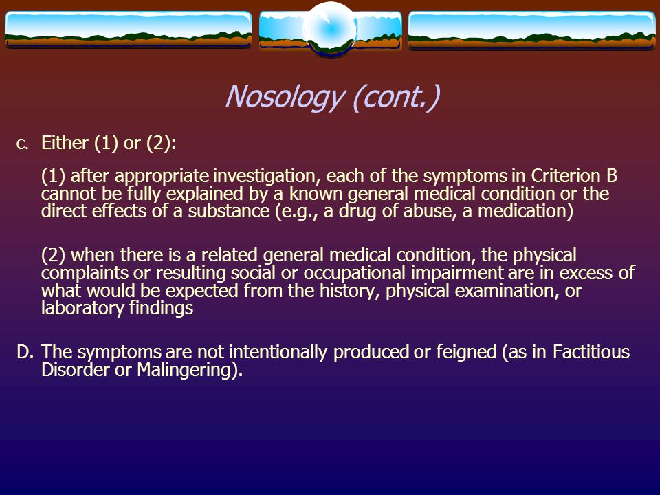 Nosology (cont.) Either (1) or (2):
