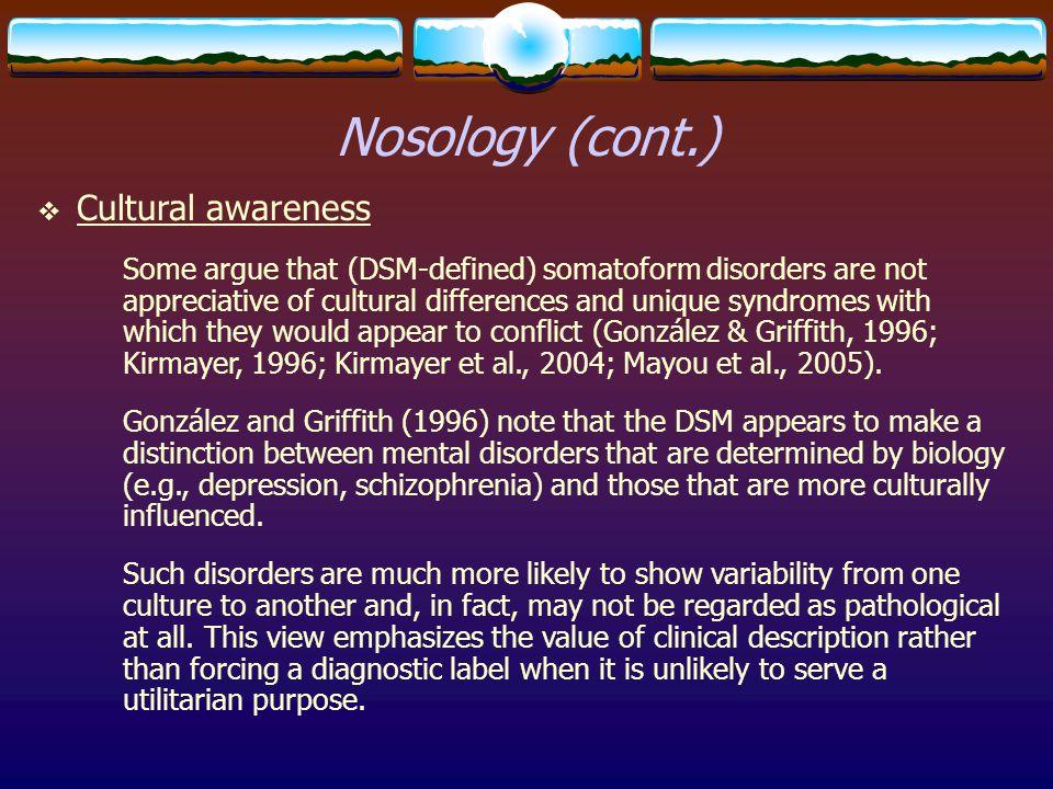 Nosology (cont.) Cultural awareness