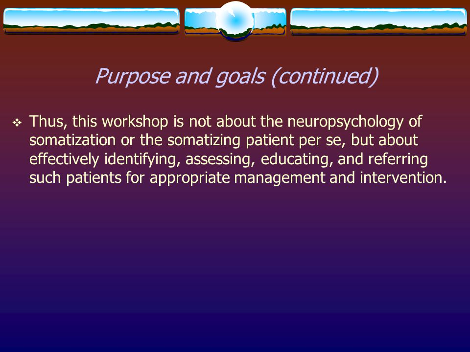 Purpose and goals (continued)