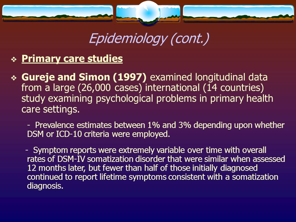 Epidemiology (cont.) Primary care studies