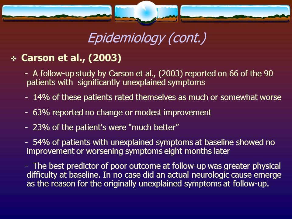 Epidemiology (cont.) Carson et al., (2003)
