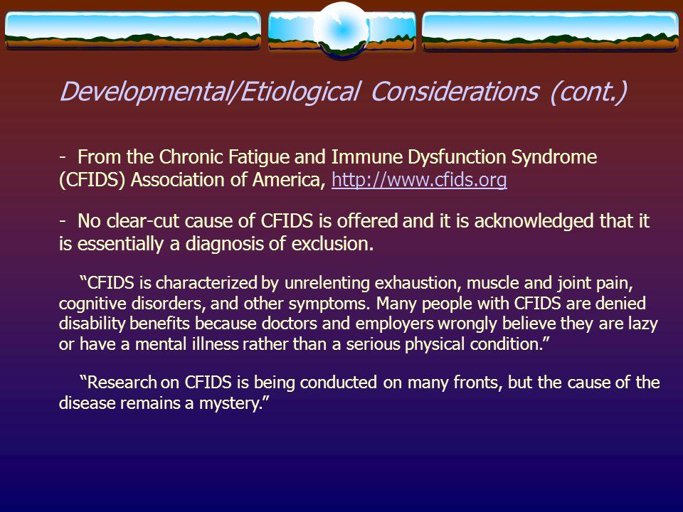 Developmental/Etiological Considerations (cont.)