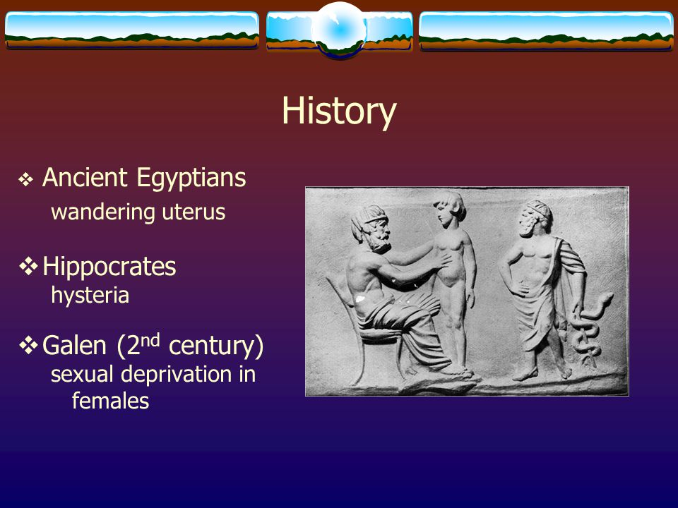 History Ancient Egyptians Hippocrates Galen (2nd century)