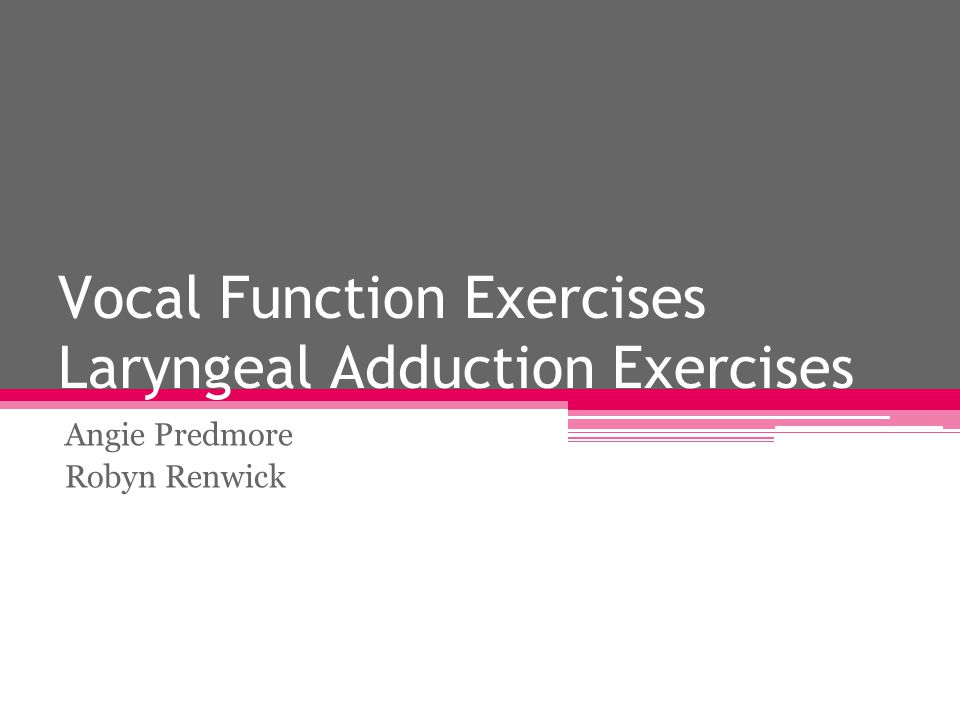Vocal Function Exercises Laryngeal Adduction Exercises