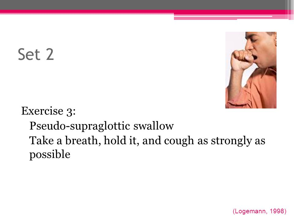 Set 2 Exercise 3: Pseudo-supraglottic swallow