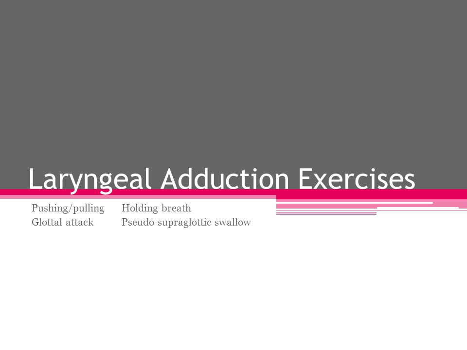 Laryngeal Adduction Exercises