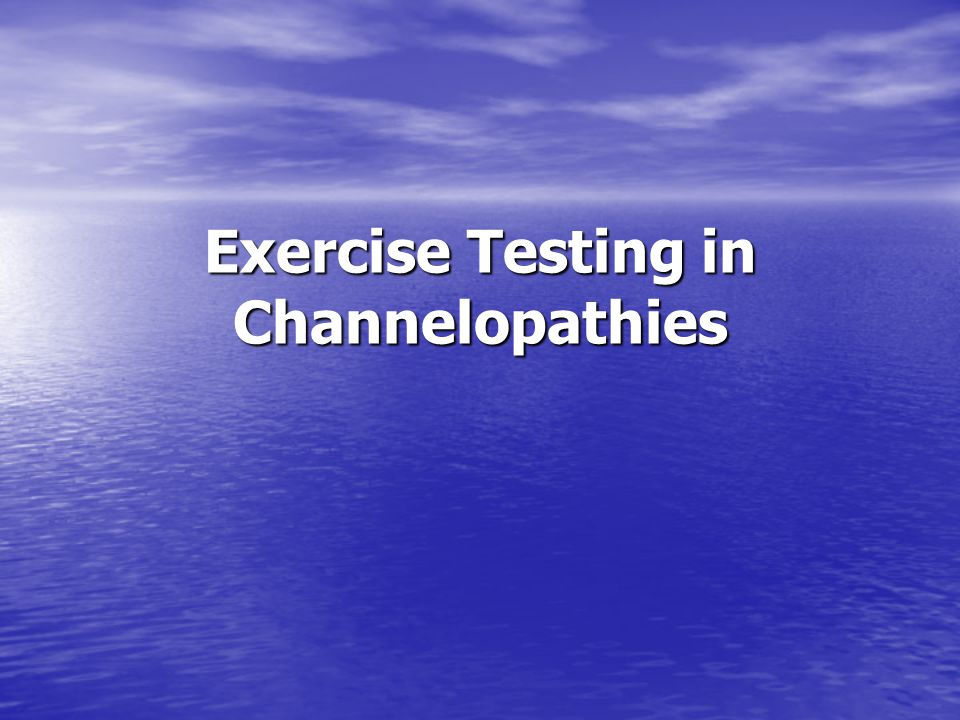 Exercise Testing in Channelopathies