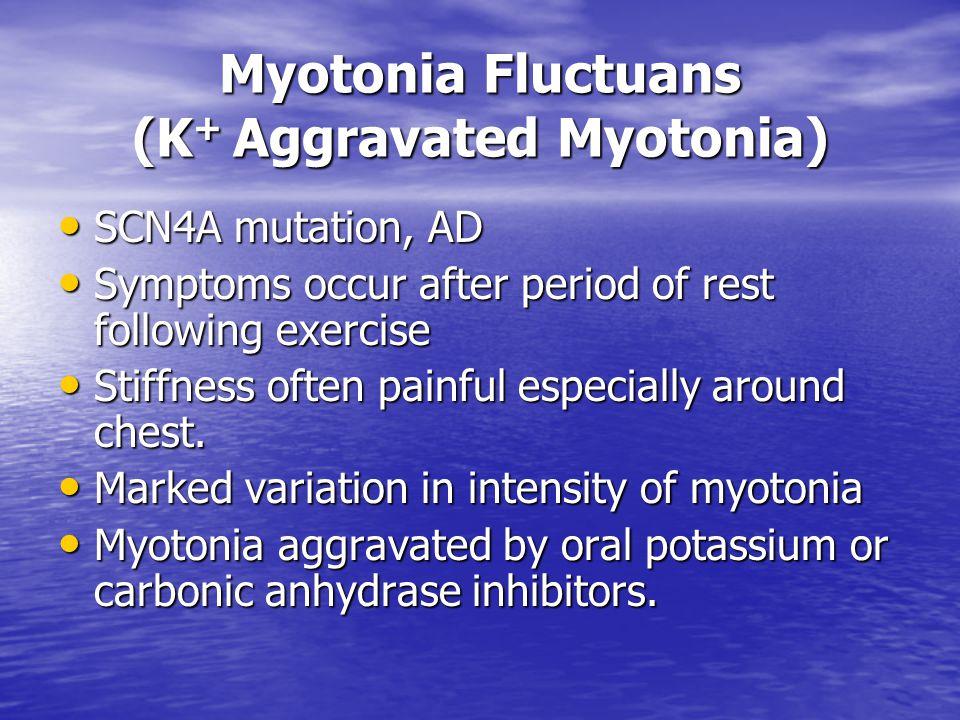 Myotonia Fluctuans (K+ Aggravated Myotonia)