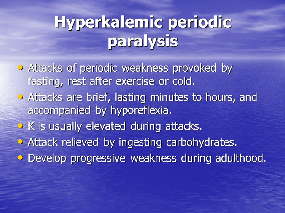 Hyperkalemic periodic paralysis