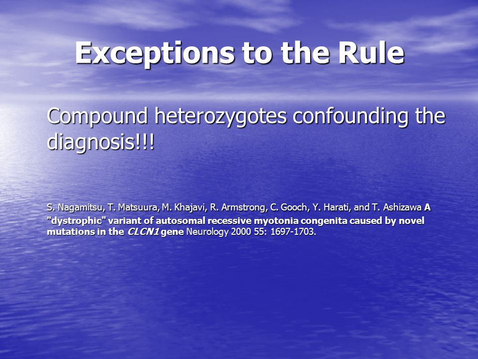 Exceptions to the Rule Compound heterozygotes confounding the diagnosis!!!