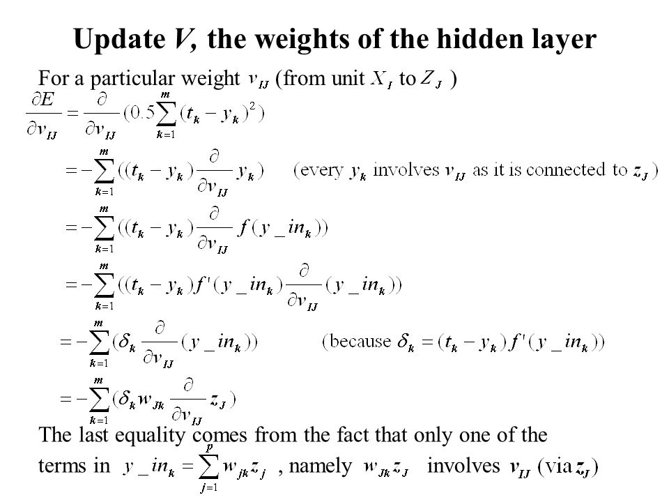 Update V, the weights of the hidden layer