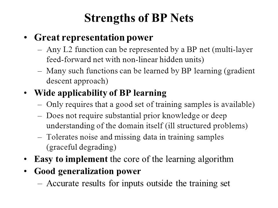 Strengths of BP Nets Great representation power