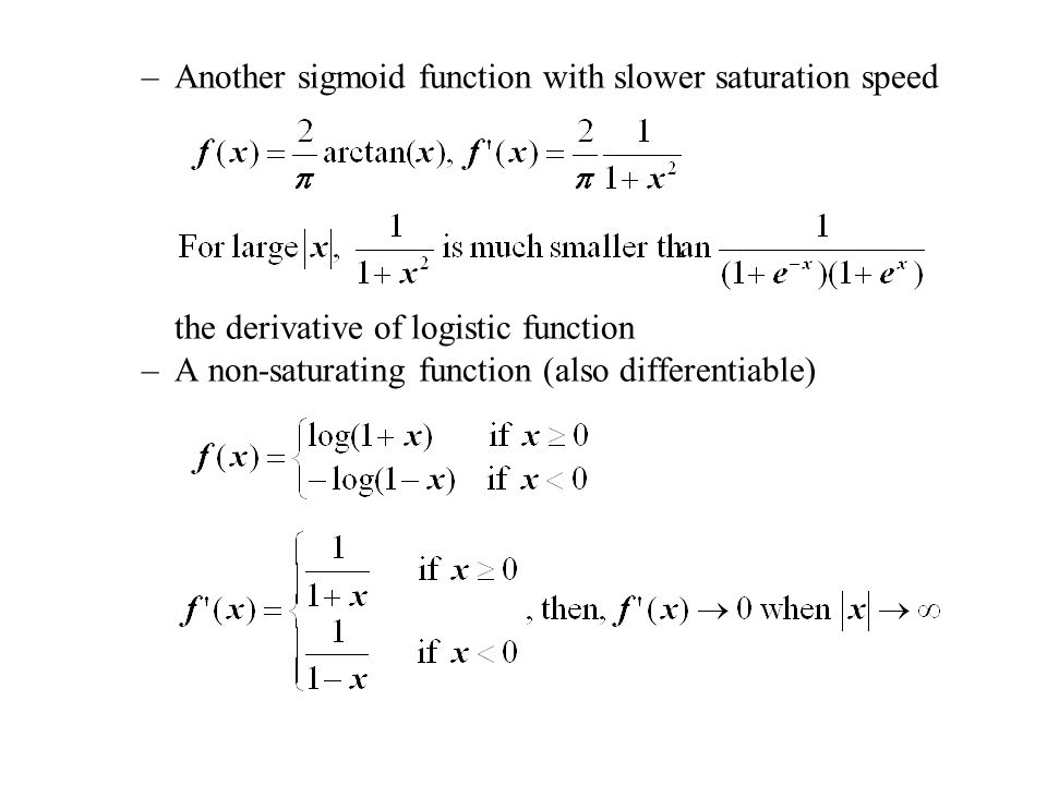 Another sigmoid function with slower saturation speed
