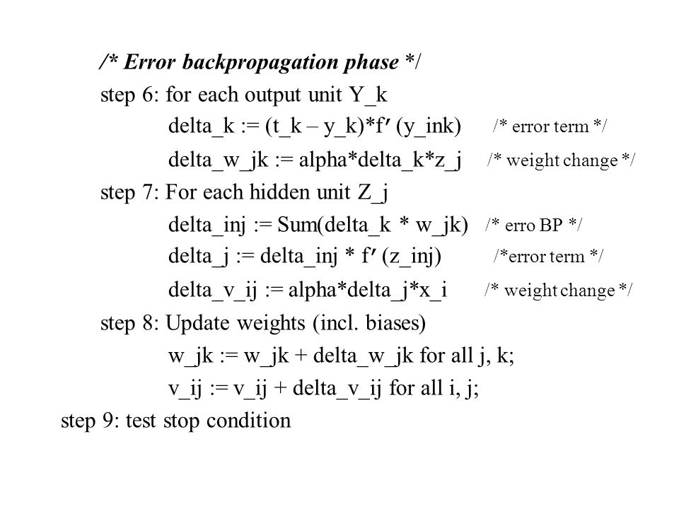/* Error backpropagation phase */ step 6: for each output unit Y_k