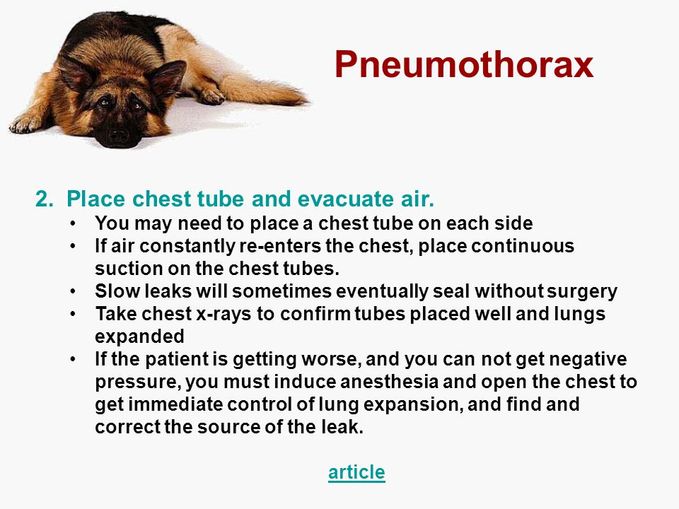 Pneumothorax 2. Place chest tube and evacuate air.