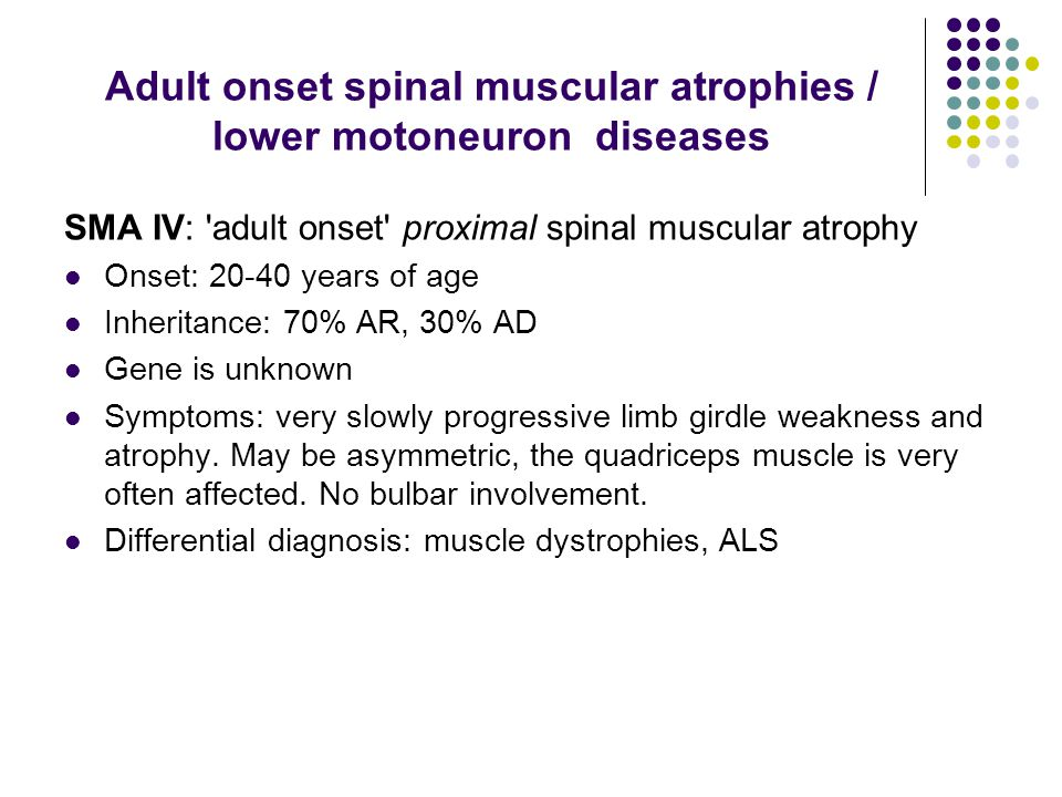 Adult onset spinal muscular atrophies / lower motoneuron diseases