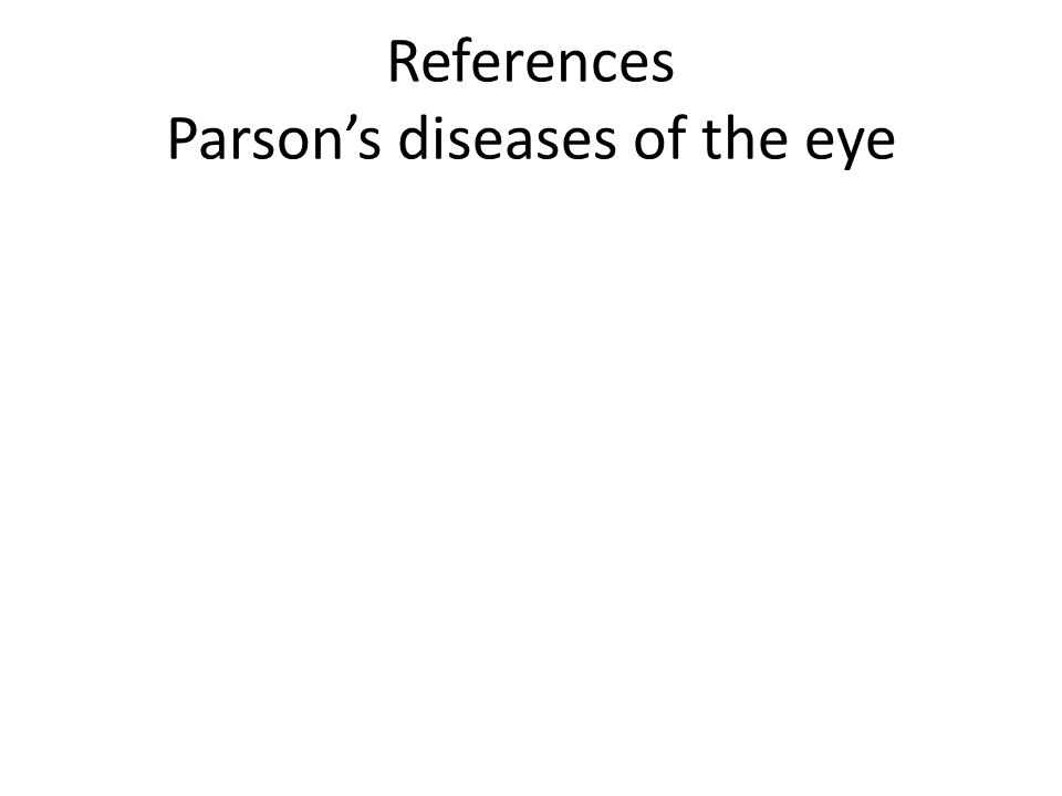 References Parson's diseases of the eye