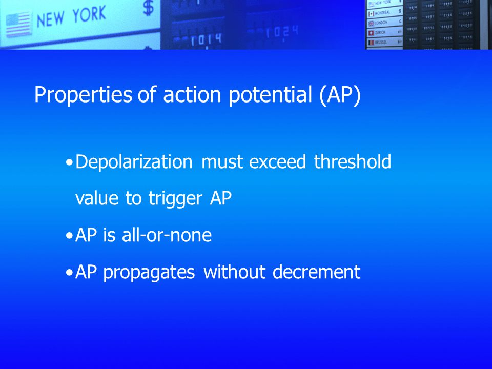 Properties of action potential (AP)