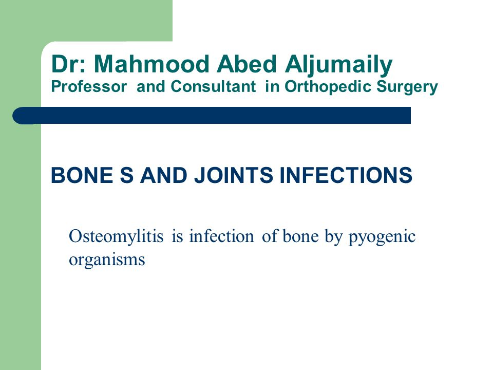 Osteomylitis is infection of bone by pyogenic organisms