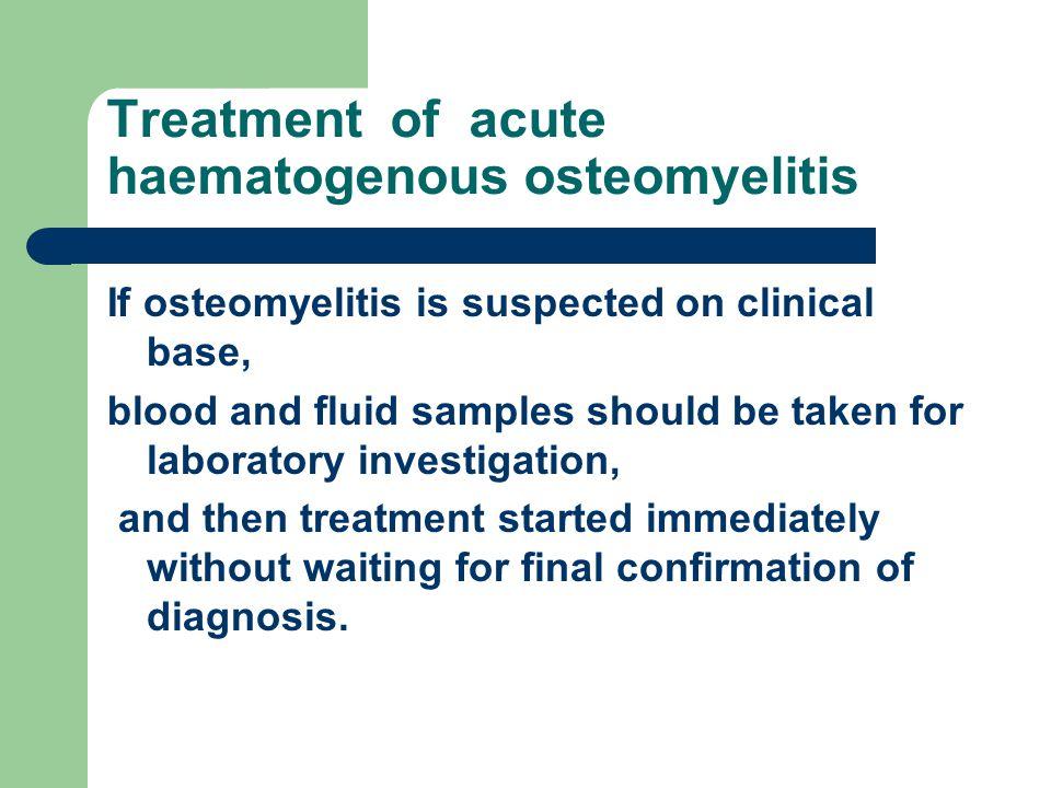 Treatment of acute haematogenous osteomyelitis