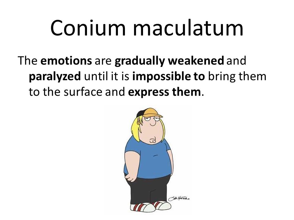 Conium maculatum The emotions are gradually weakened and paralyzed until it is impossible to bring them to the surface and express them.