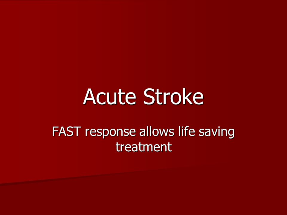 FAST response allows life saving treatment