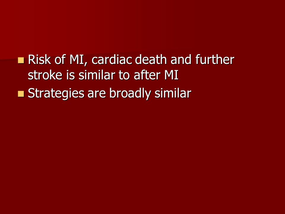 Risk of MI, cardiac death and further stroke is similar to after MI