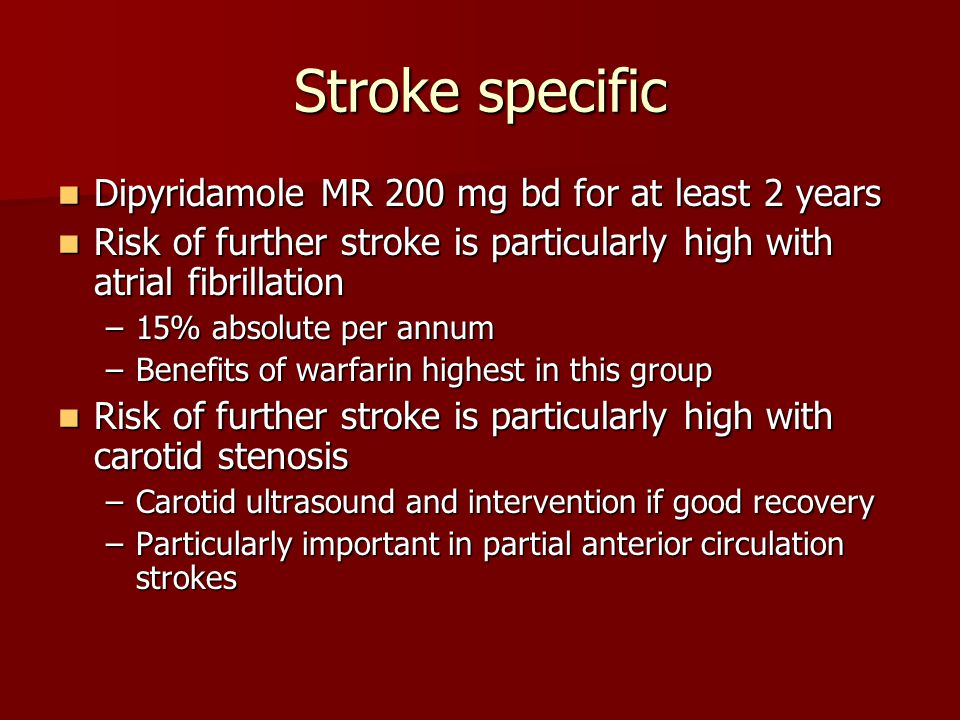 Stroke specific Dipyridamole MR 200 mg bd for at least 2 years