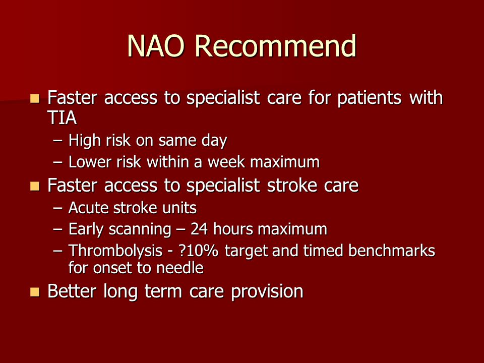 NAO Recommend Faster access to specialist care for patients with TIA