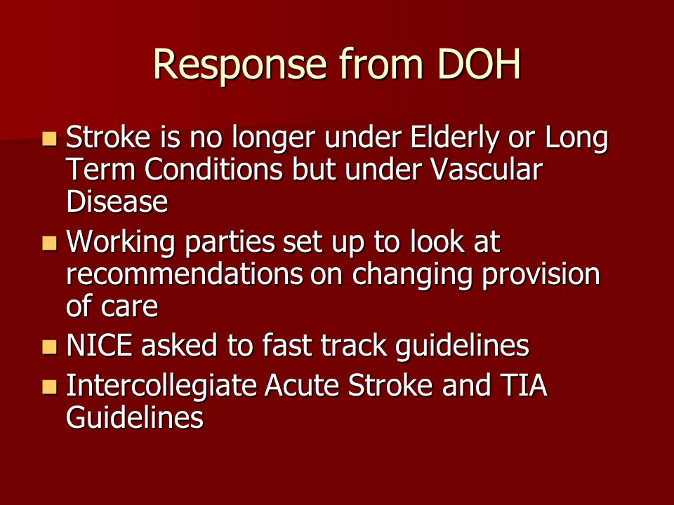Response from DOH Stroke is no longer under Elderly or Long Term Conditions but under Vascular Disease.