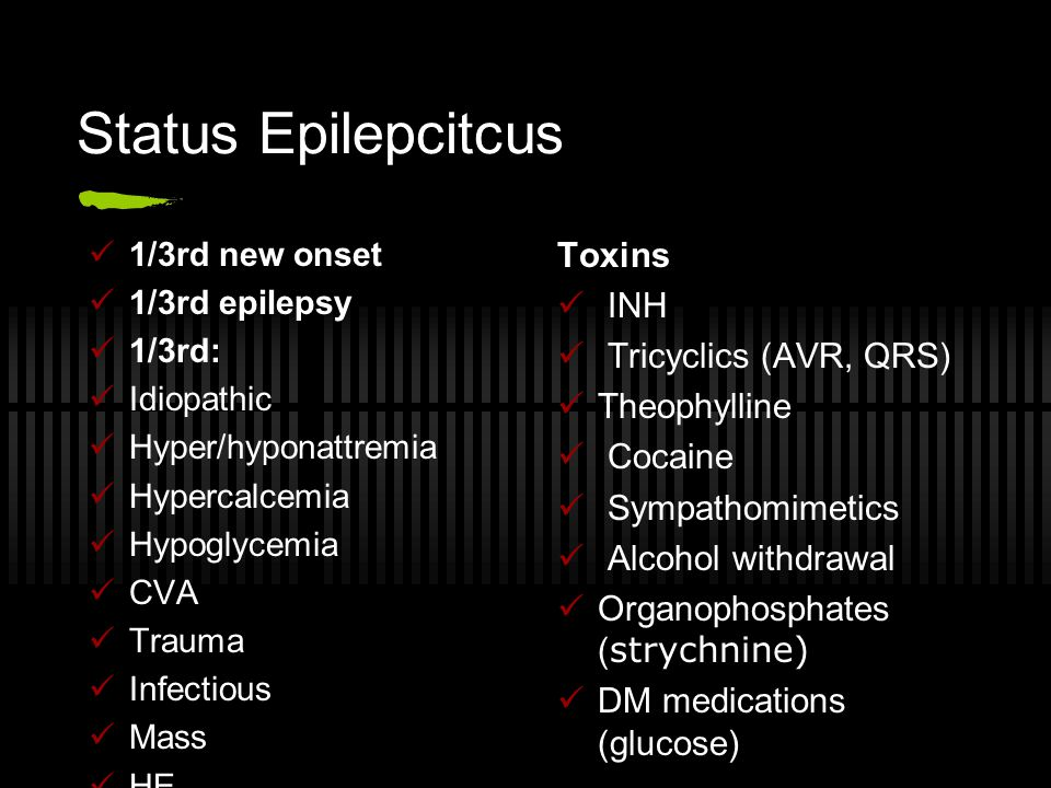 Status Epilepcitcus Toxins INH Tricyclics (AVR, QRS) Theophylline